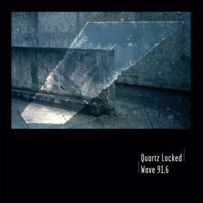 Quartz Locked / Wave 91.6 front cover