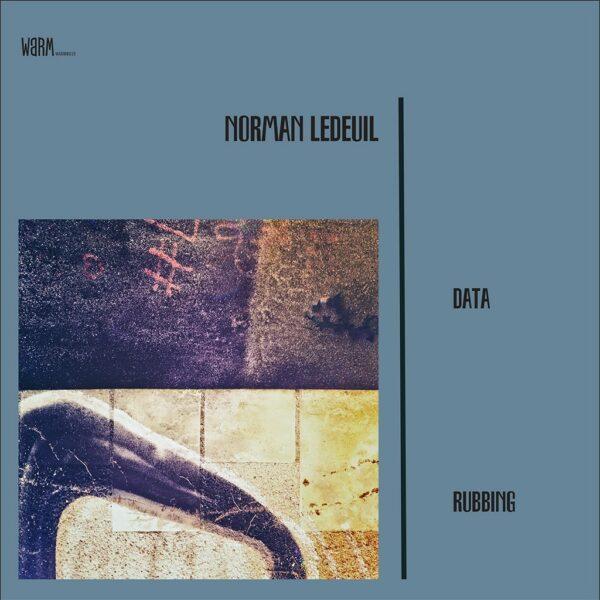 Norman Ledeuil - Data / Rubbing