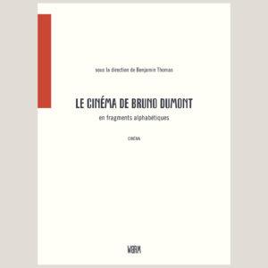 Parution du livre Le cinéma de Bruno Dumont en fragments alphabétiques